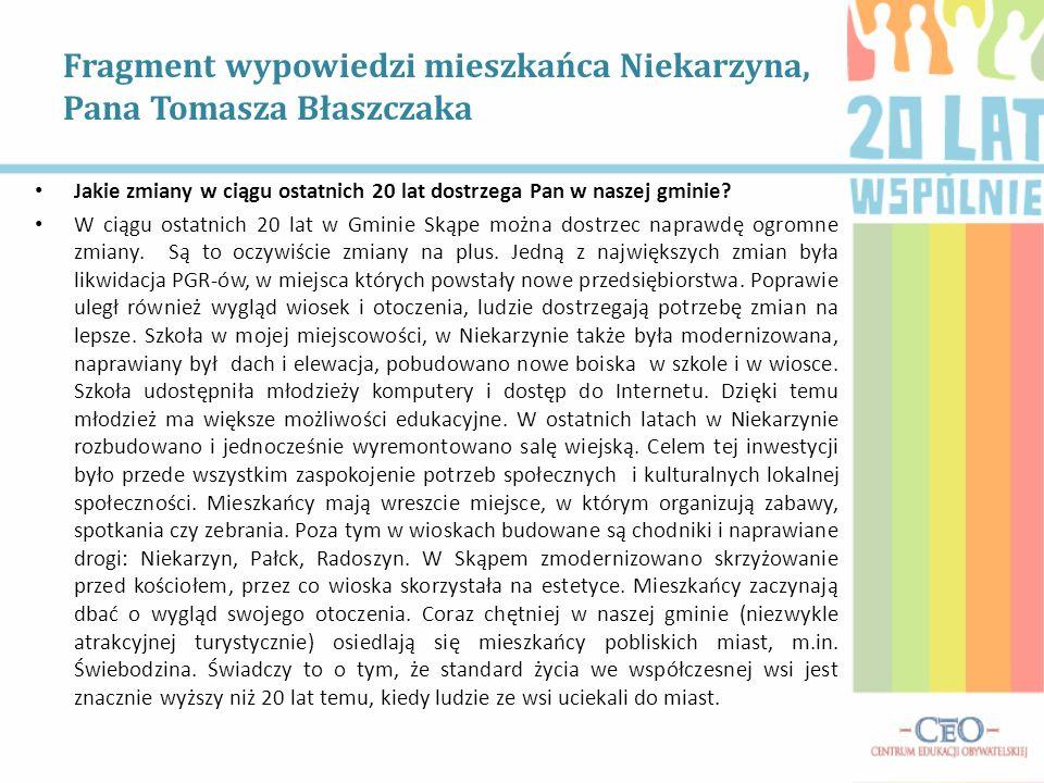 Fragment wypowiedzi mieszkańca Niekarzyna, Pana Tomasza Błaszczaka