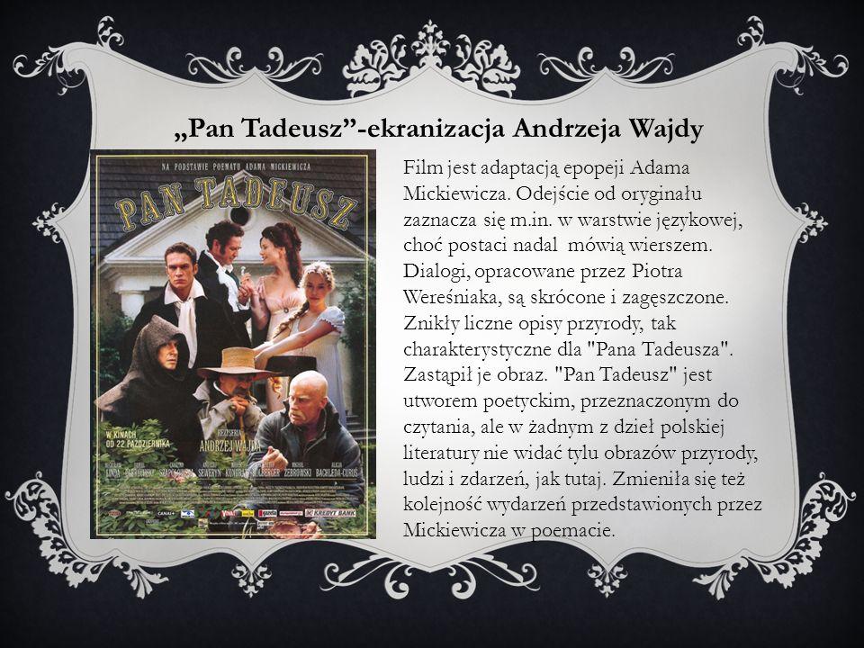 """""""Pan Tadeusz -ekranizacja Andrzeja Wajdy"""