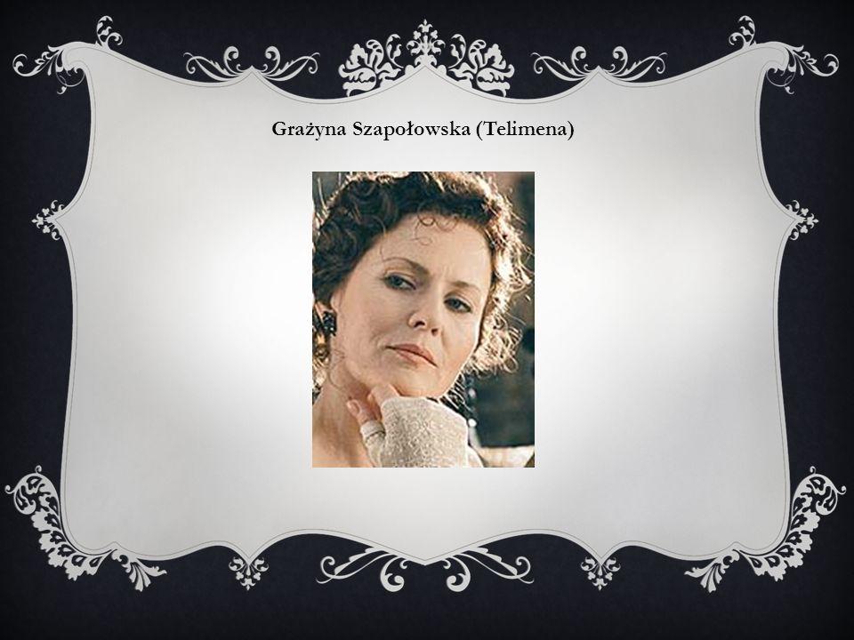 Grażyna Szapołowska (Telimena)