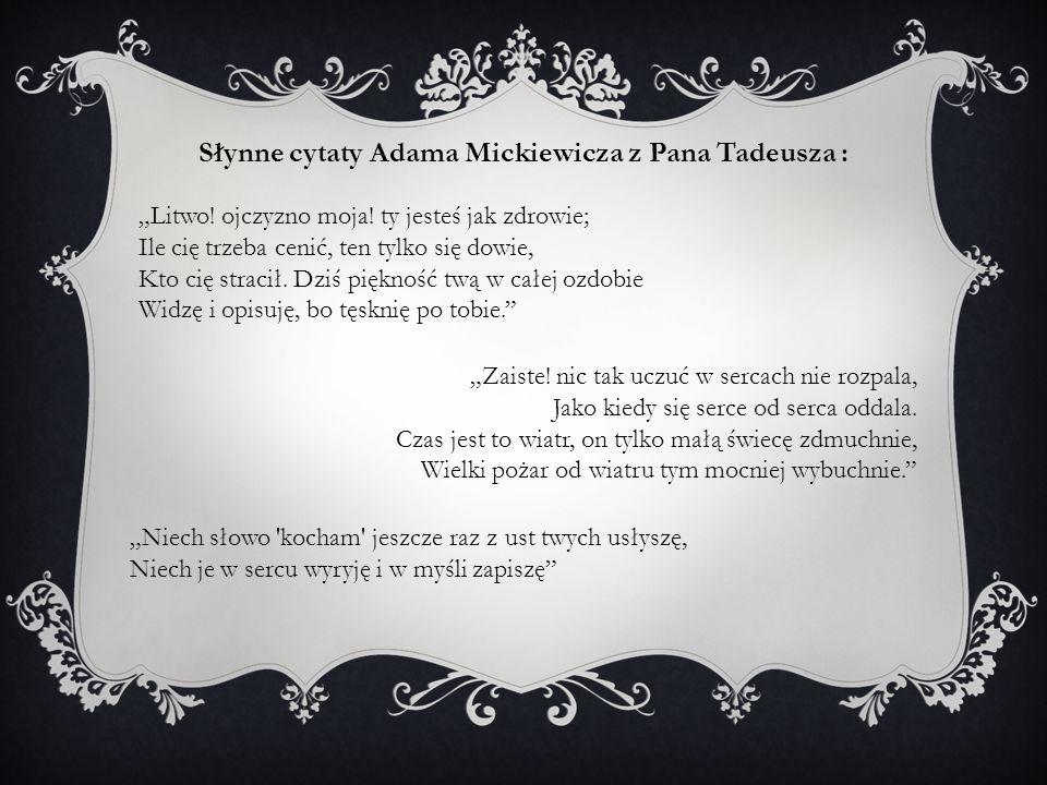 Słynne cytaty Adama Mickiewicza z Pana Tadeusza :