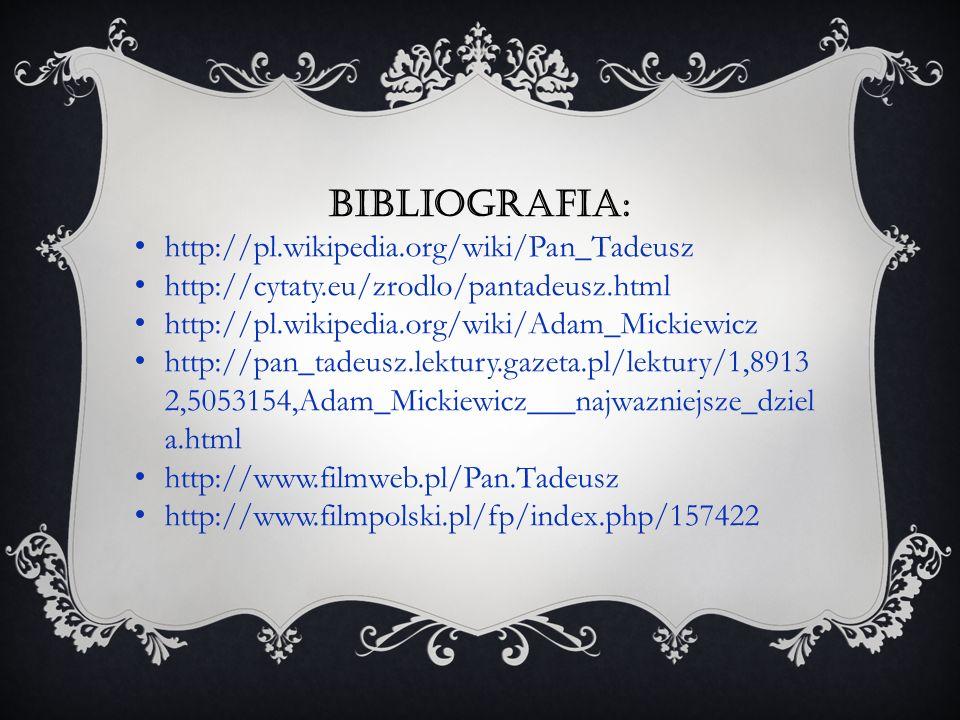 Bibliografia: http://pl.wikipedia.org/wiki/Pan_Tadeusz