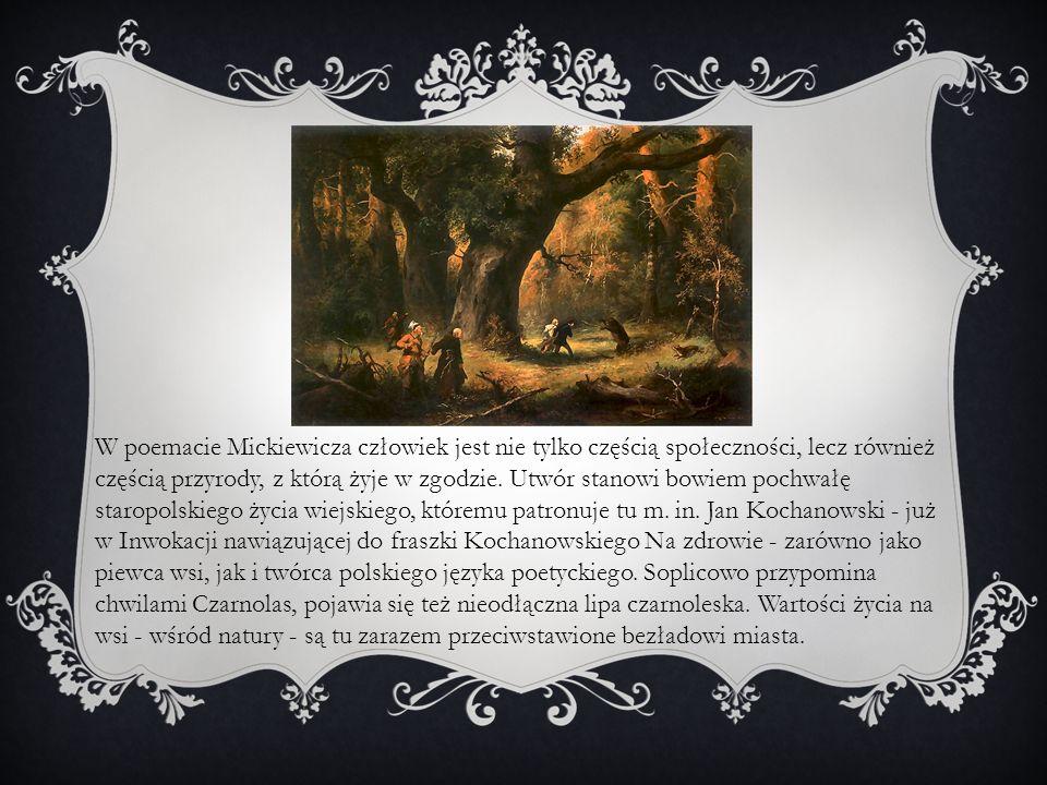 W poemacie Mickiewicza człowiek jest nie tylko częścią społeczności, lecz również częścią przyrody, z którą żyje w zgodzie.