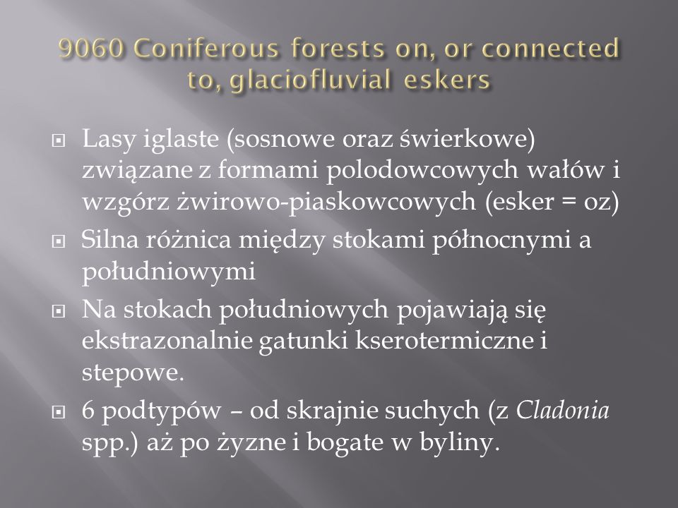 9060 Coniferous forests on, or connected to, glaciofluvial eskers