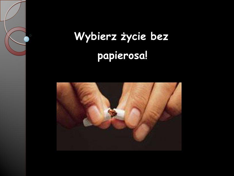 Wybierz życie bez papierosa!