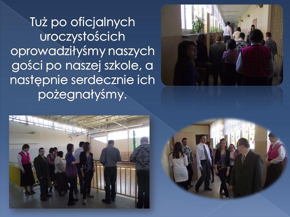 Tuż po oficjalnych uroczystościch oprowadziłyśmy naszych gości po naszej szkole, a następnie serdecznie ich pożegnałyśmy.