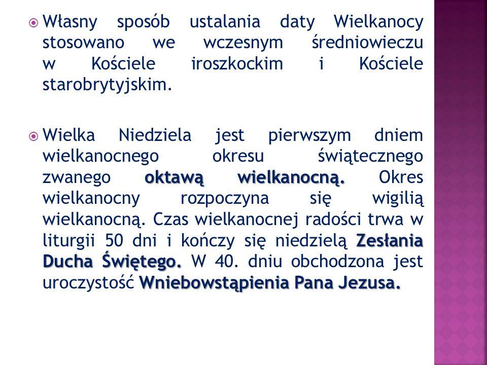 Własny sposób ustalania daty Wielkanocy stosowano we wczesnym średniowieczu w Kościele iroszkockim i Kościele starobrytyjskim.