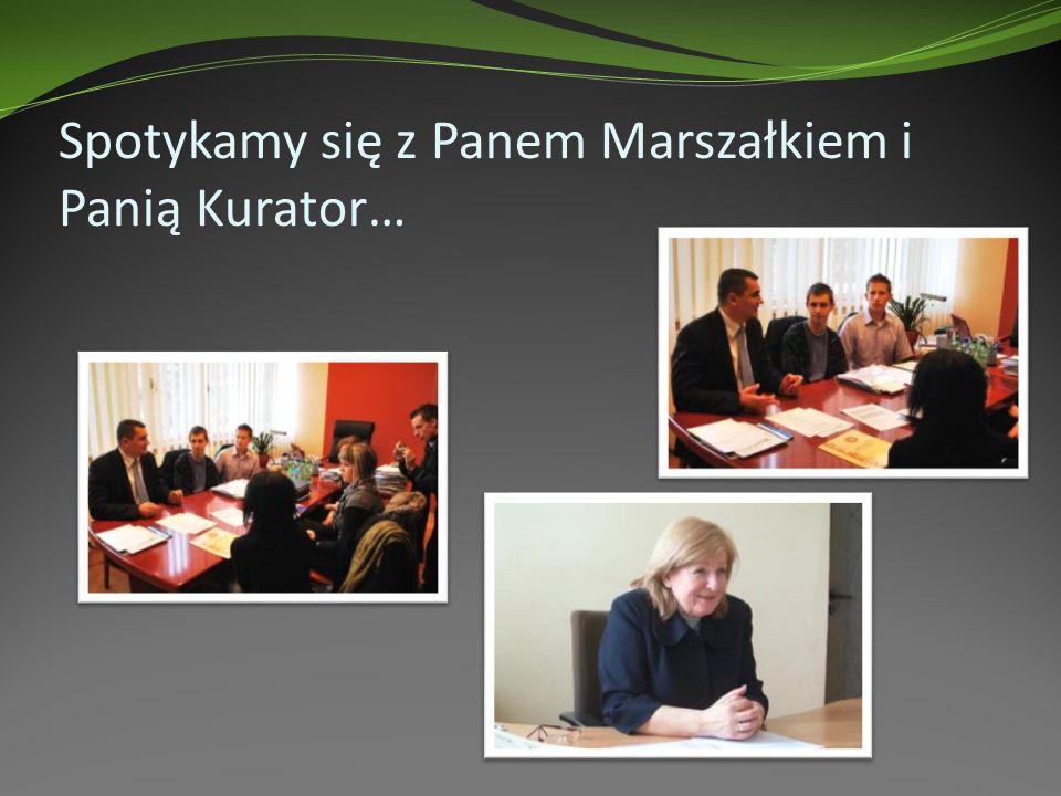 Spotykamy się z Panem Marszałkiem i Panią Kurator…