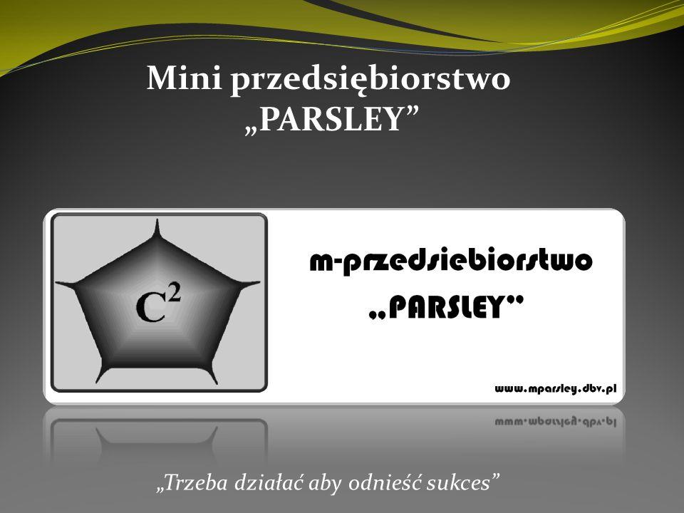 """Mini przedsiębiorstwo """"PARSLEY"""