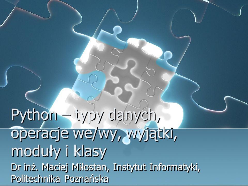 Python – typy danych, operacje we/wy, wyjątki, moduły i klasy