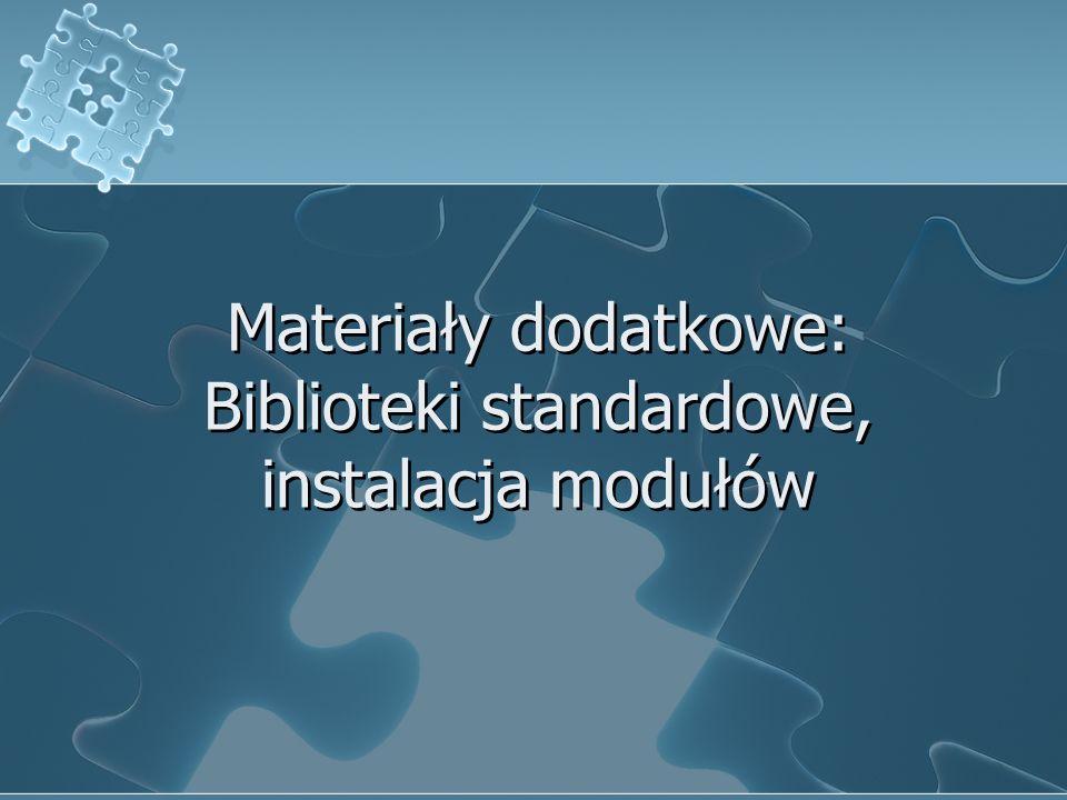 Materiały dodatkowe: Biblioteki standardowe, instalacja modułów