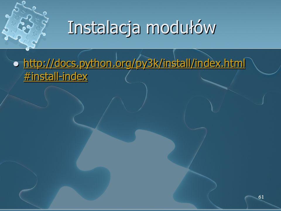 Instalacja modułów http://docs.python.org/py3k/install/index.html#install-index