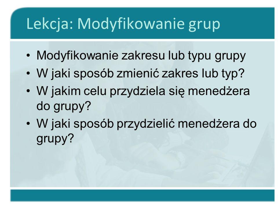 Lekcja: Modyfikowanie grup