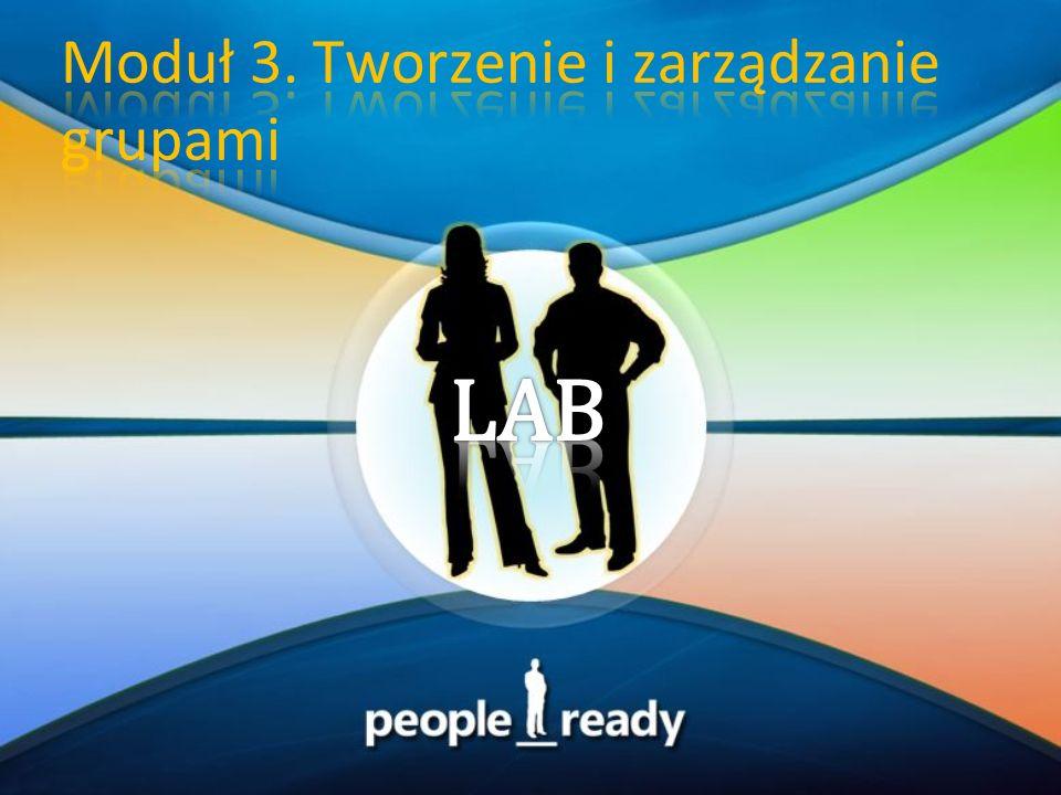 Moduł 3. Tworzenie i zarządzanie grupami
