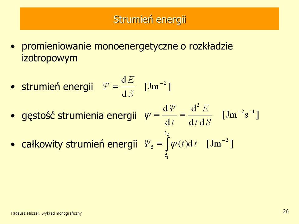 promieniowanie monoenergetyczne o rozkładzie izotropowym