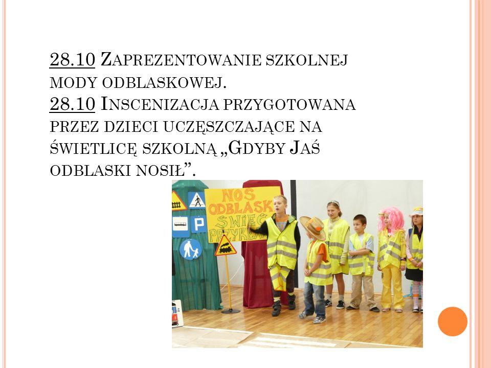 28. 10 Zaprezentowanie szkolnej mody odblaskowej. 28