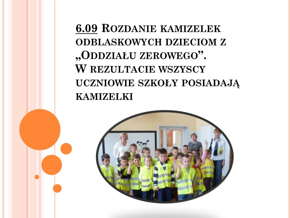 """6. 09 Rozdanie kamizelek odblaskowych dzieciom z """"Oddziału zerowego"""