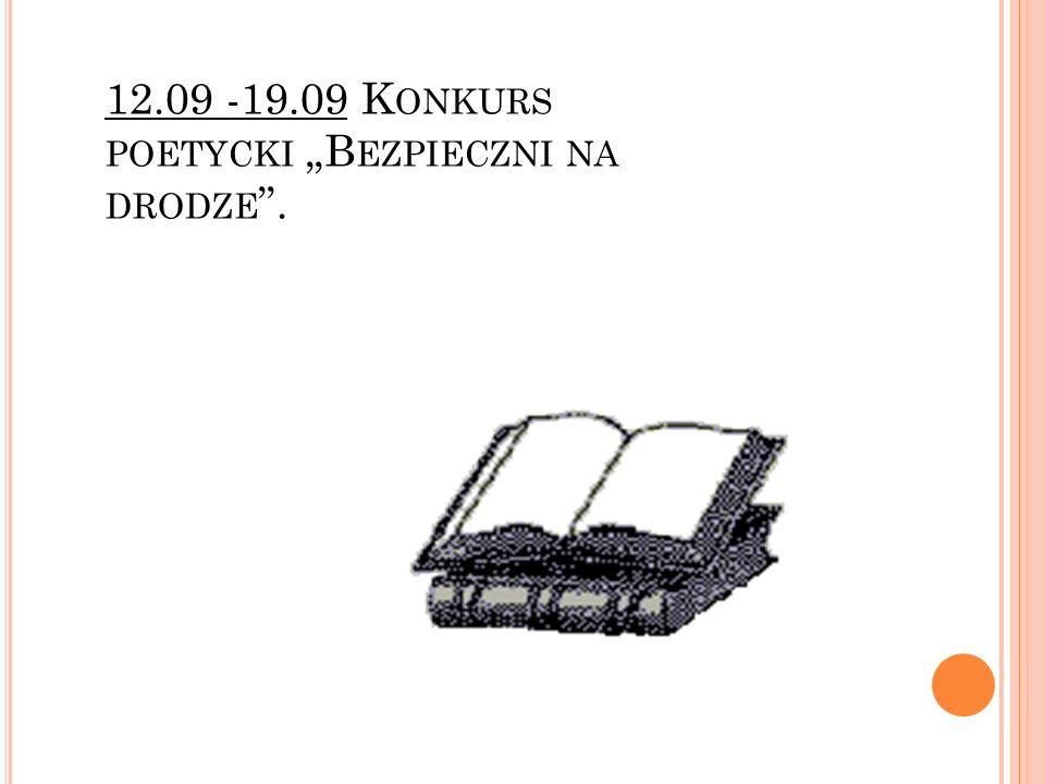 """12.09 -19.09 Konkurs poetycki """"Bezpieczni na drodze ."""