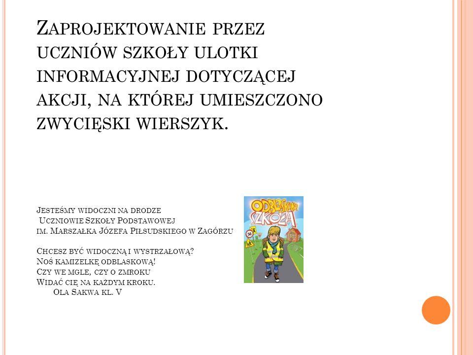 Zaprojektowanie przez uczniów szkoły ulotki informacyjnej dotyczącej akcji, na której umieszczono zwycięski wierszyk.