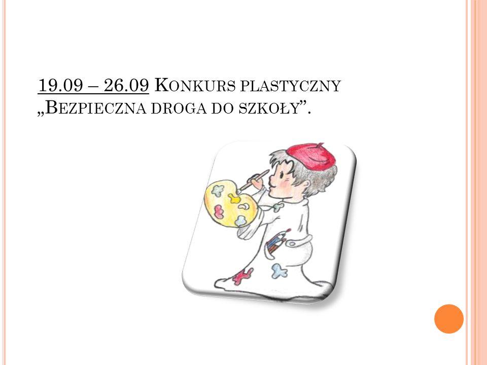 """19.09 – 26.09 Konkurs plastyczny """"Bezpieczna droga do szkoły ."""