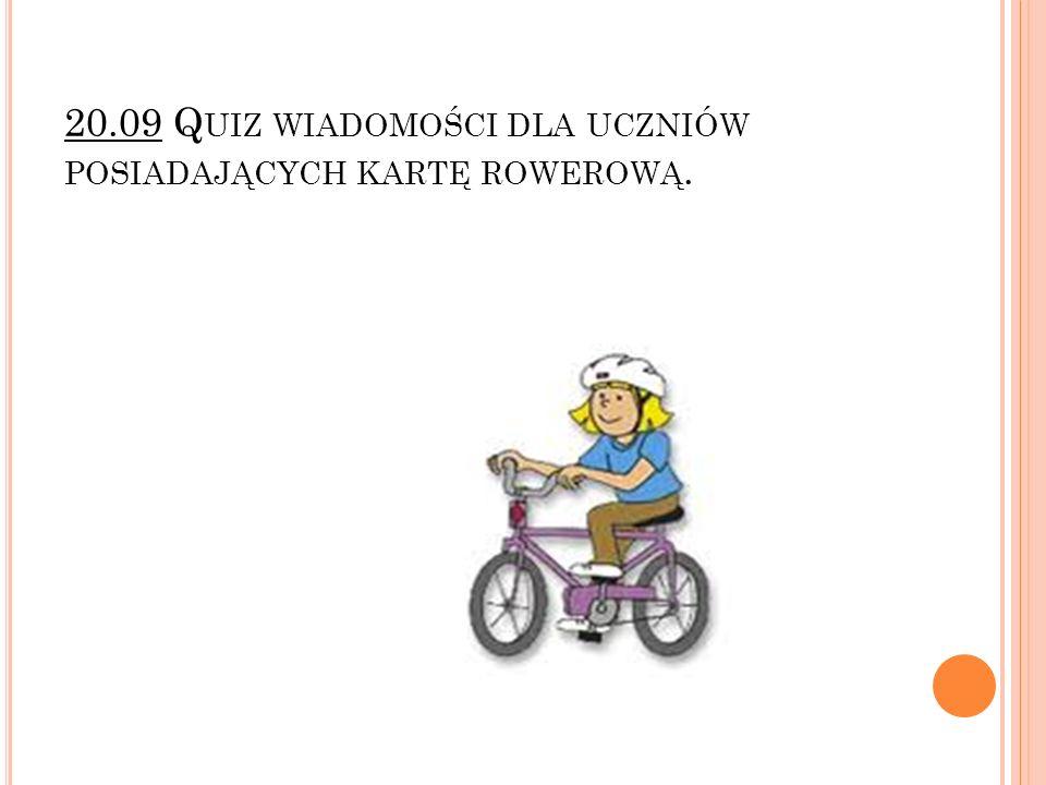 20.09 Quiz wiadomości dla uczniów posiadających kartę rowerową.