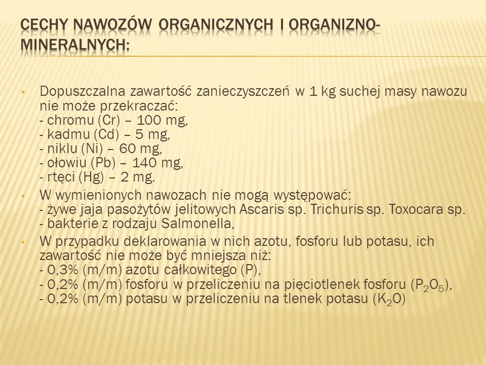 Cechy nawozów organicznych i organizno-Mineralnych: