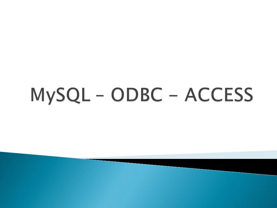 MySQL – ODBC - ACCESS
