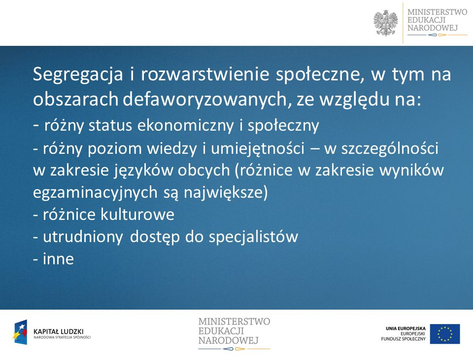 - różny status ekonomiczny i społeczny