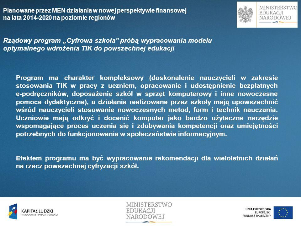 Planowane przez MEN działania w nowej perspektywie finansowej na lata 2014-2020 na poziomie regionów