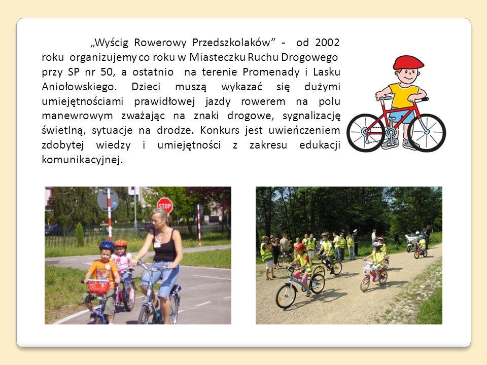 """""""Wyścig Rowerowy Przedszkolaków - od 2002 roku organizujemy co roku w Miasteczku Ruchu Drogowego"""