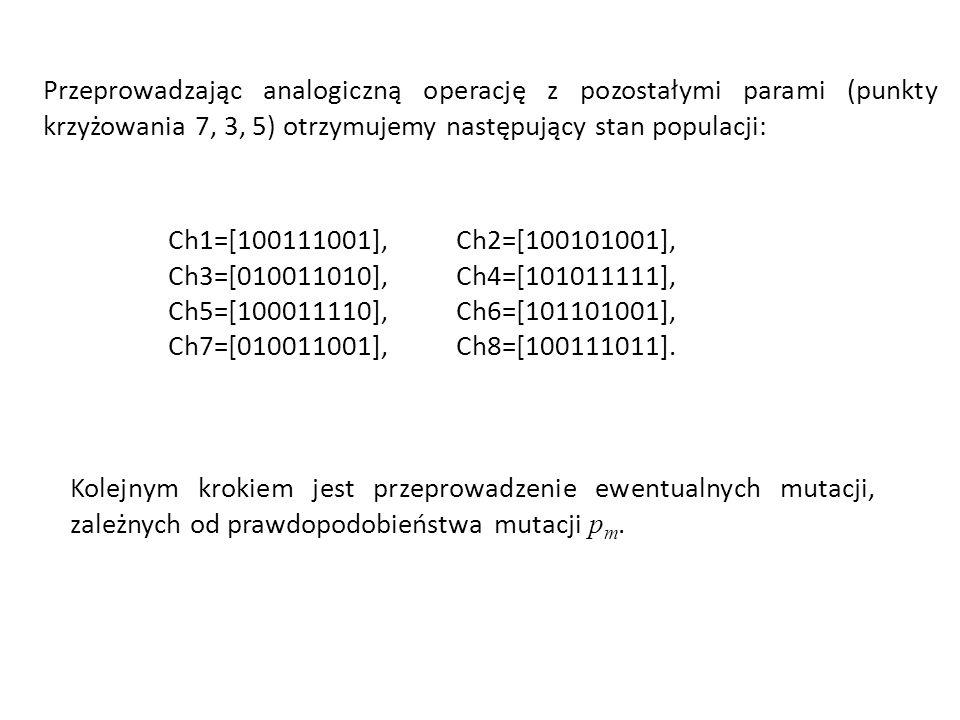 Przeprowadzając analogiczną operację z pozostałymi parami (punkty krzyżowania 7, 3, 5) otrzymujemy następujący stan populacji:
