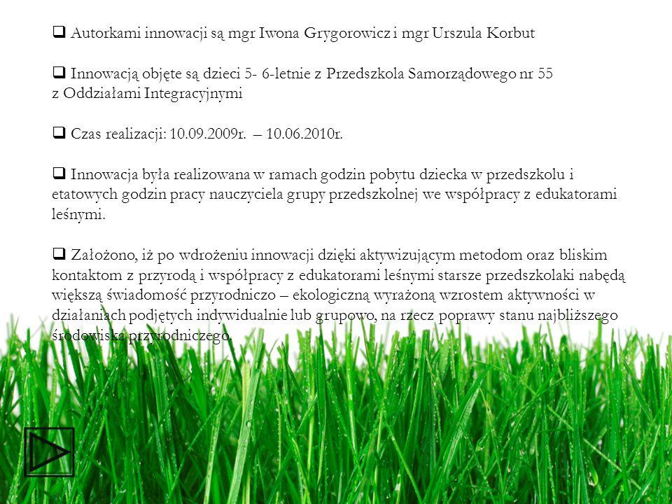 Autorkami innowacji są mgr Iwona Grygorowicz i mgr Urszula Korbut