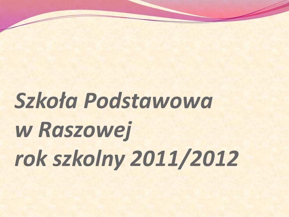 Szkoła Podstawowa w Raszowej rok szkolny 2011/2012