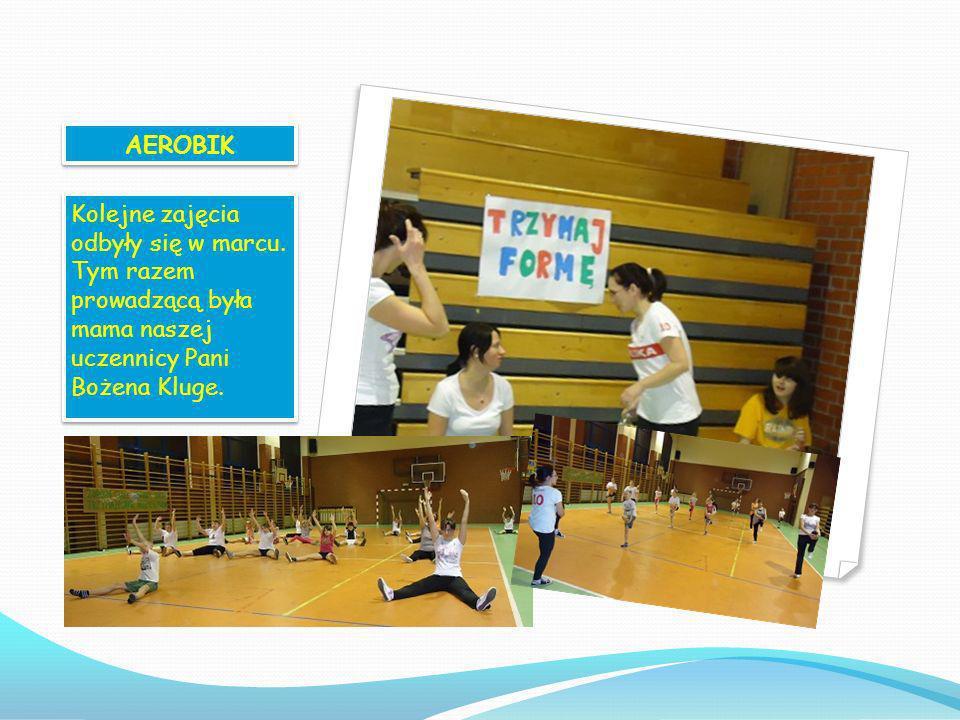 AEROBIK Kolejne zajęcia odbyły się w marcu.