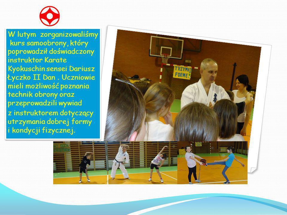 W lutym zorganizowaliśmy kurs samoobrony, który poprowadził doświadczony instruktor Karate Kyokuschin sensei Dariusz Łyczko II Dan . Uczniowie mieli możliwość poznania technik obrony oraz przeprowadzili wywiad