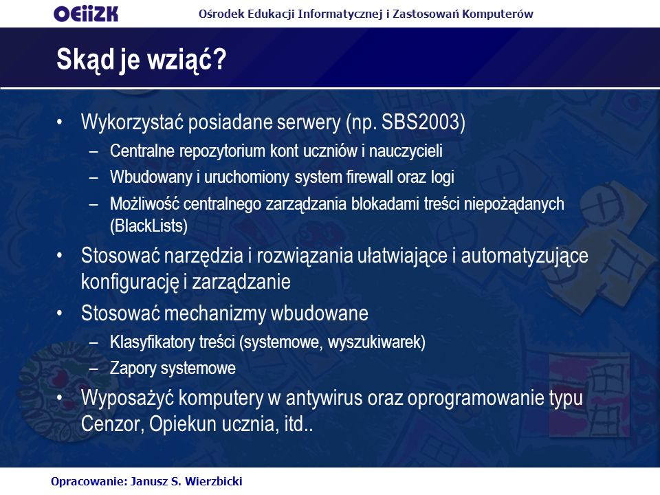 Skąd je wziąć Wykorzystać posiadane serwery (np. SBS2003)