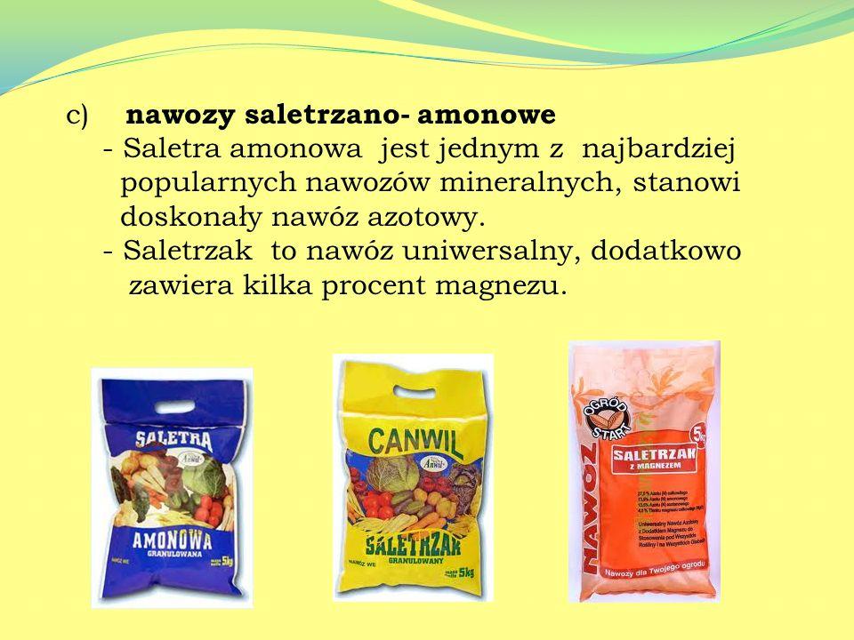 c) nawozy saletrzano- amonowe