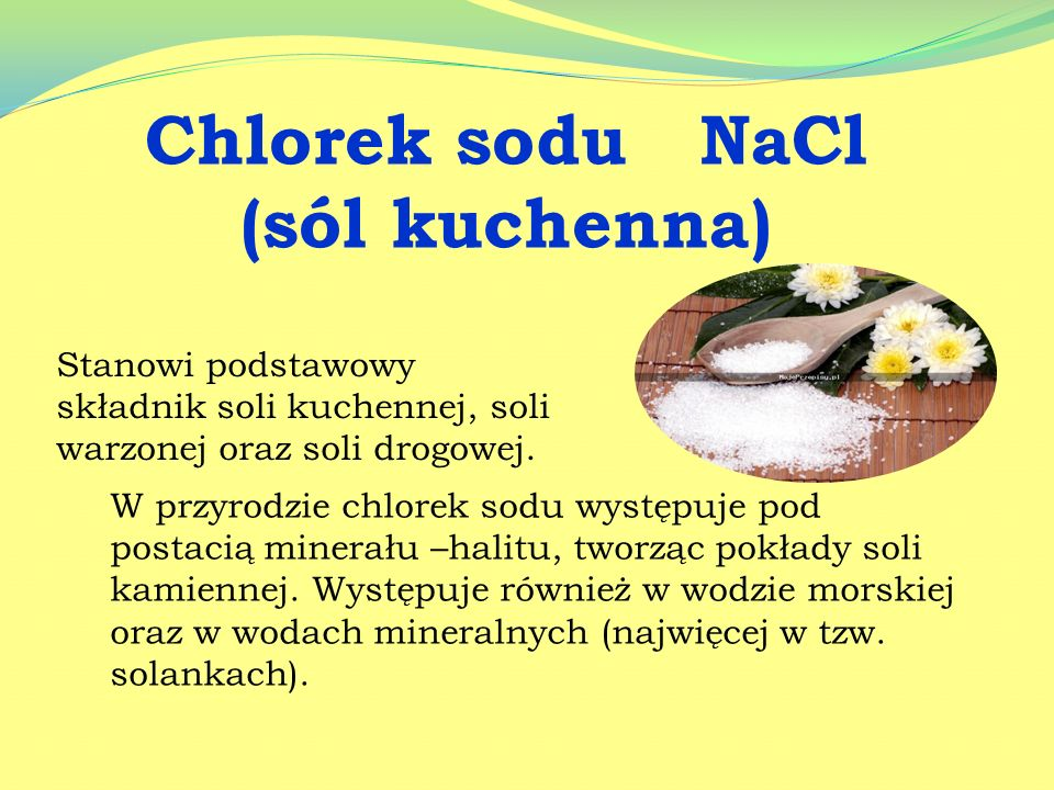 Chlorek sodu NaCl (sól kuchenna)