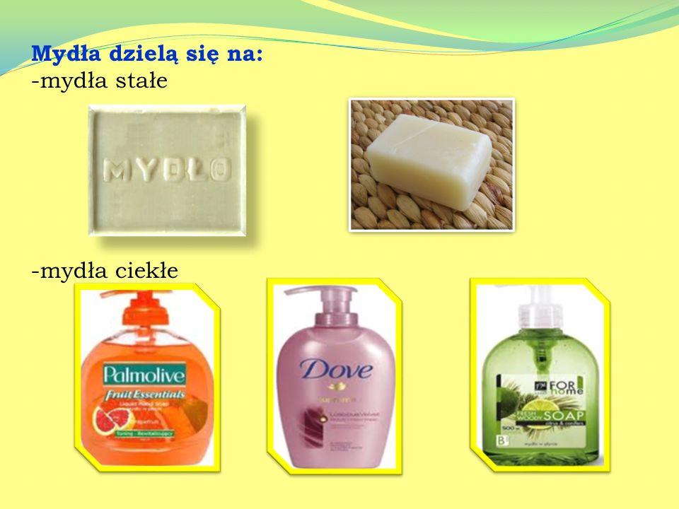 Mydła dzielą się na: -mydła stałe