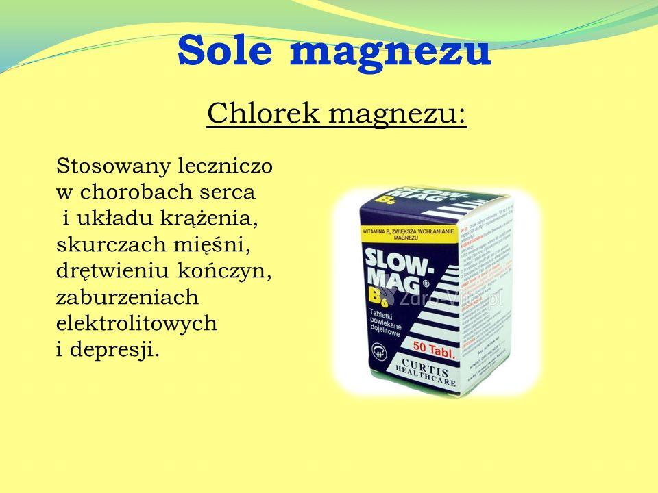 Sole magnezu Chlorek magnezu: Stosowany leczniczo w chorobach serca
