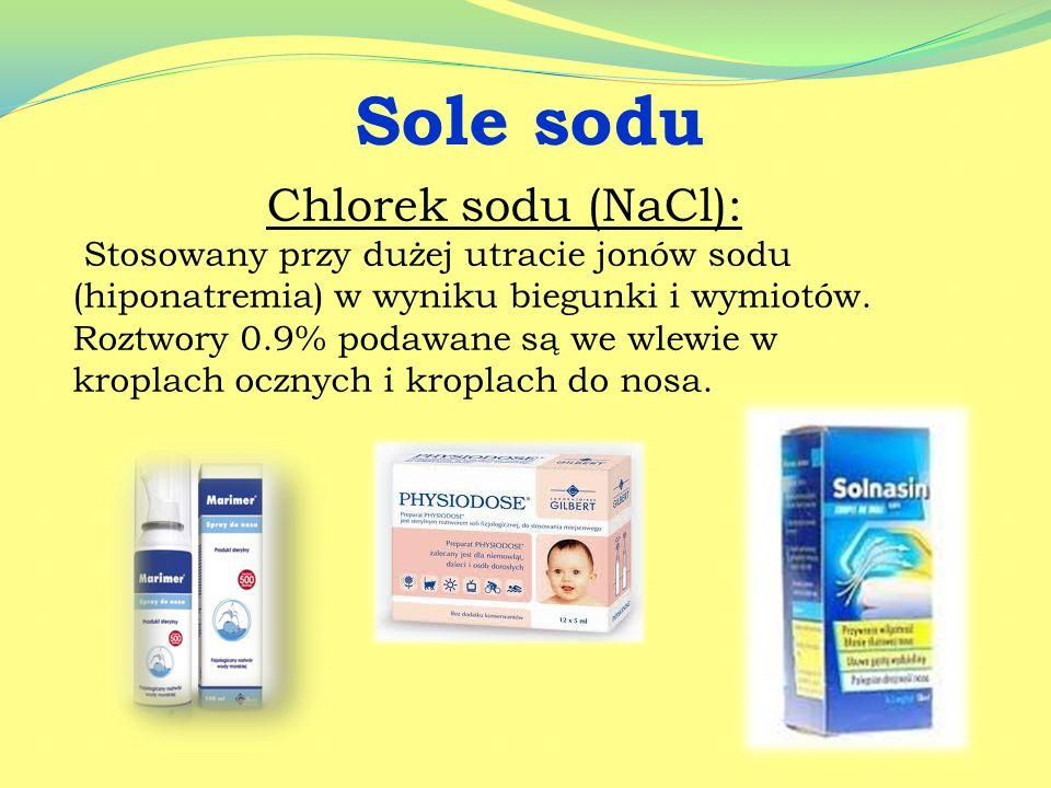 Sole sodu Chlorek sodu (NaCl):