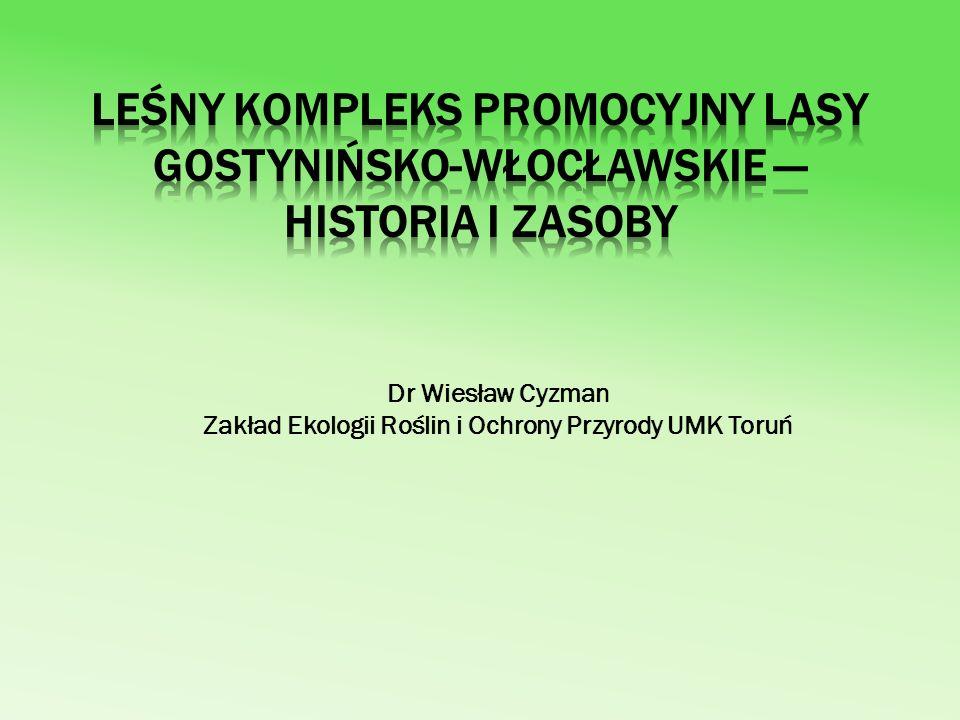 Dr Wiesław Cyzman Zakład Ekologii Roślin i Ochrony Przyrody UMK Toruń