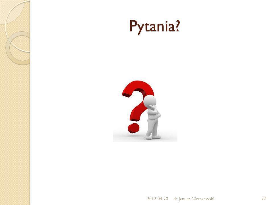 Pytania 2012-04-20 dr Janusz Gierszewski