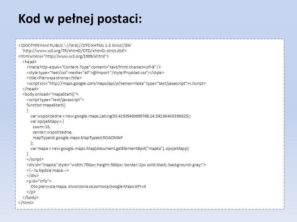 Kod w pełnej postaci: <!DOCTYPE html PUBLIC -//W3C//DTD XHTML 1.0 Strict//EN