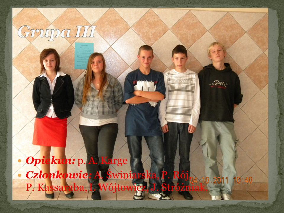 Grupa III Opiekun: p. A. Karge