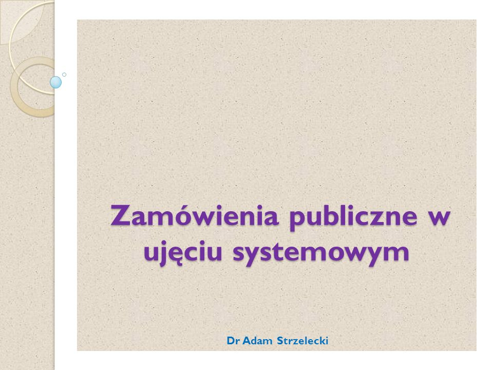 Zamówienia publiczne w ujęciu systemowym