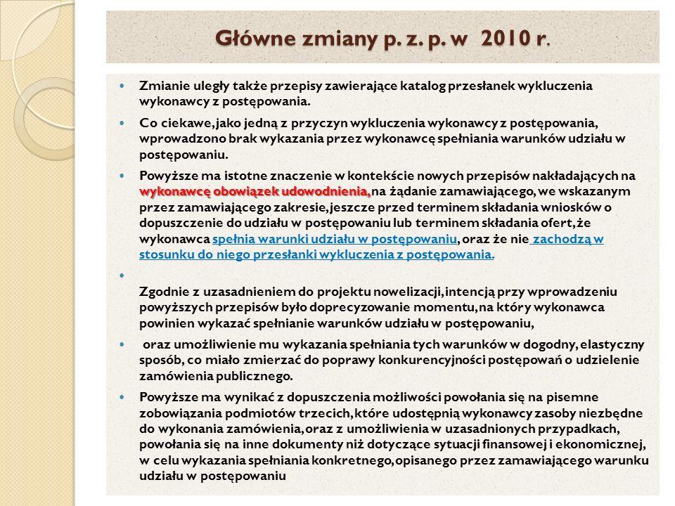 Główne zmiany p. z. p. w 2010 r. Zmianie uległy także przepisy zawierające katalog przesłanek wykluczenia wykonawcy z postępowania.
