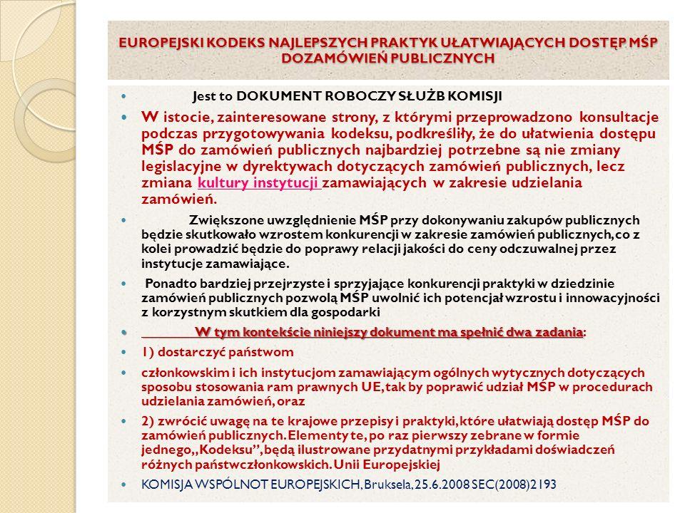 EUROPEJSKI KODEKS NAJLEPSZYCH PRAKTYK UŁATWIAJĄCYCH DOSTĘP MŚP DOZAMÓWIEŃ PUBLICZNYCH