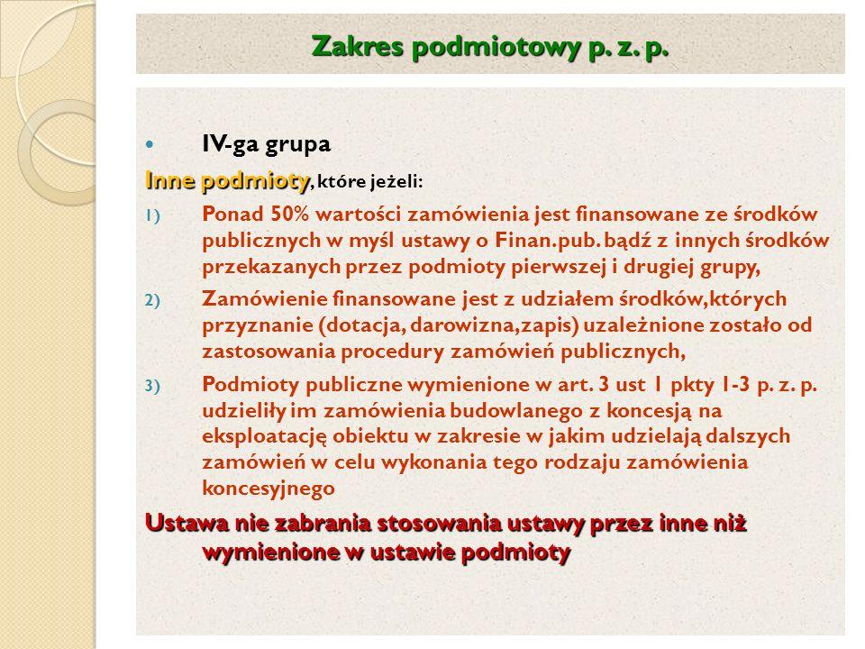Zakres podmiotowy p. z. p. IV-ga grupa Inne podmioty, które jeżeli: