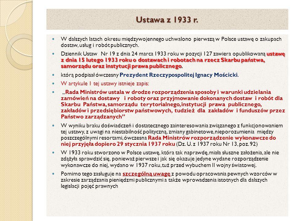 Ustawa z 1933 r. W dalszych latach okresu międzywojennego uchwalono pierwszą w Polsce ustawę o zakupach dostaw, usług i robót publicznych.