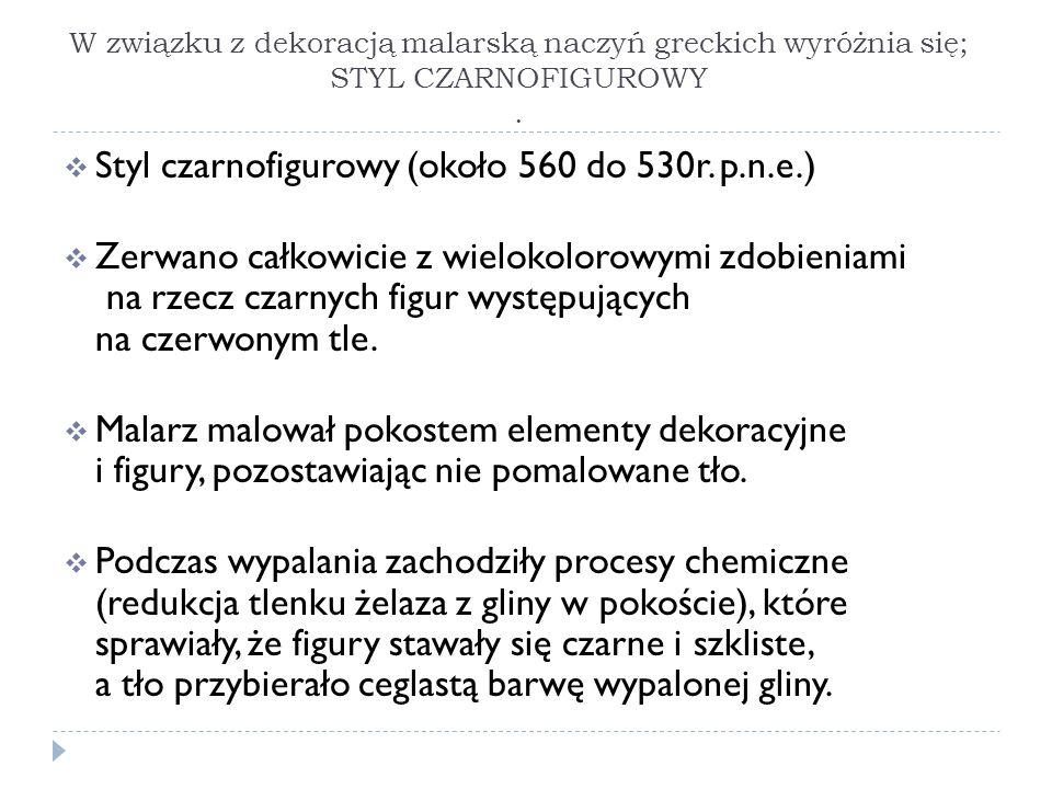 Styl czarnofigurowy (około 560 do 530r. p.n.e.)